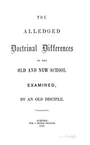 Cover of: The Alledged Doctrinal Differences of the Old and New School Examined | William Bacon