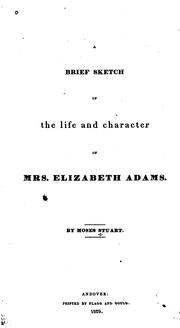 Cover of: A Brief Sketch of the Life and Character of Mrs. Elizabeth Adams | Moses Stuart