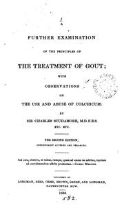Cover of: A further examination of the principles of the treatment of gout; with observations on the use ..