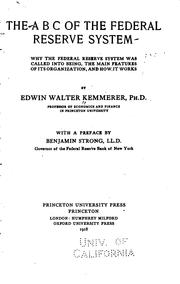 Cover of: The ABC of the Federal Reserve System: Why the Federal Reserve System was ..