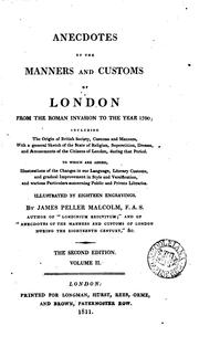 Cover of: Anecdotes of the manners and customs of London from the Roman invasion to ... | James Peller Malcolm