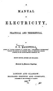 Cover of: A Manual of Electricity, Practical and Theoretical | Frederick Collier Bakewell