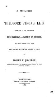 Cover of: A Memoir of Theodore Strong, LL.D.: Prepared at the Request of The National Academy of Science ..