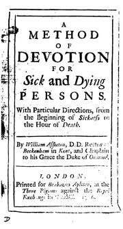 Cover of: A method of devotion for sick and dying persons: With particular directions, from the beginning ..