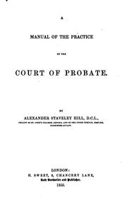 Cover of: A Manual of the Practice of the Court of Probate | Alexander Staveley Hill