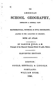 Cover of: The American School Geography: Embracing a General View of Mathematical, Physical, and Civil ..