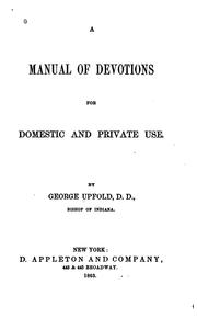 Cover of: A Manual of Devotions for Domestic and Private Use | George Upfold