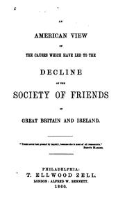 Cover of: An American view of the causes which have led to the decline of the Society of friends in Great ..