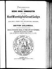 Cover of: Proceedings of the second annual communication of the Most Worshipful Grand Lodge of Ancient, Free and Accepted Masons of British Columbia |