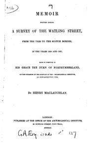Cover of: A memoir written during a survey of the Watling street, from the Tees to the Scotch border | Henry MacLauchlan