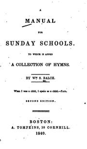 Cover of: A Manual for Sunday Schools: To which is Added a Collection of Hymns | William Stevens Balch