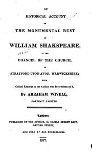 Cover of: An Historical Account of the Monumental Bust of William Shakspeare: In the Chancel of the Church ..
