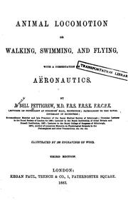 Cover of: Animal Locomotion: Or Walking, Swimming, and Flying, with a Dissertation on Aëronautics | James Bell Pettigrew