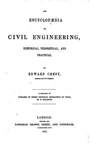 Cover of: An Encyclopædia of Civil Engineering, Historical, Theoretical, and Practical | Edward Cresy