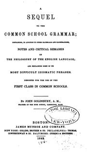 Cover of: A Sequel to the Common School Grammar: Containing, in Addition to Other Materials and ..