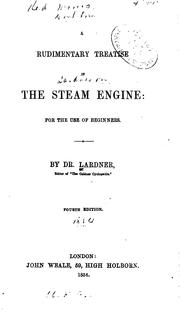 Cover of: A Rudimentary Treatise on the Steam Engine...: For Use of Beginners