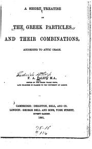 Cover of: A Short Treatise on the Greek Particles and Their Combinations According to Attic Usage