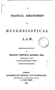 Cover of: A practical arrangement of ecclesiastical law | Francis James Newman Rogers