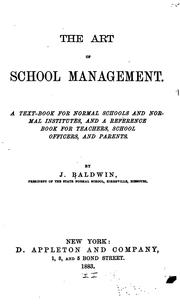 Cover of: The Art of School Management: A Text-book for Normal Schools and Normal Institutes, and a ... | Joseph Baldwin