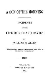 Cover of: A Son of the Morning: Incidents in the Life of Richard Davies | William Charles Allen