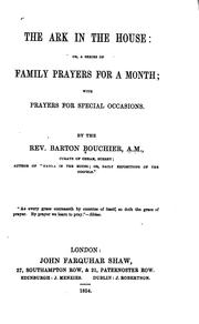 Cover of: The Ark in the House; Or A Series of Family Prayers for a Month: With Prayers for Special Occasions | Barton Bouchier
