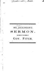 Cover of: A Sermon, Delivered at the Funeral of the Hon. Thomas Fitch, Esq., Late Governor of the Colony ... | Moses Dickinson