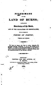 Cover of: A Pilgrimage to the Land of Burns: Containing Anecdotes of the Bard, and of the Characters He ... | Hew Ainslie