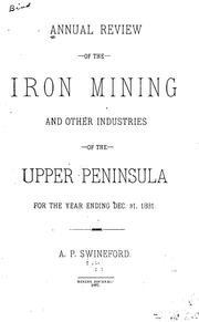 Cover of: Annual Review of the Iron Mining and Other Industries of the Upper Peninsula of Michigan | Alfred P. Swineford