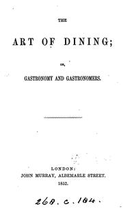 Cover of: The art of dining; or, Gastronomy and gastronomers [by A. Hayward] | Abraham Hayward