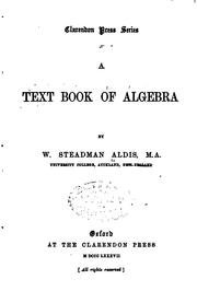 Cover of: A Text Book of Algebra | William Steadman Aldis