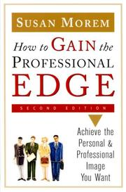 Cover of: How To Gain The Professional Edge: Achieve The Personal And Professional Image You Want