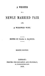 Cover of: A whisper to a newly married pair from a widowed wife | Clara Lucas Balfour