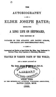 Cover of: The Autobiography of Elder Joseph Bates: Embracing a Long Life on Shipboard, with Sketches of ..