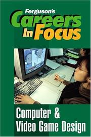 Cover of: Computer & Video Game Design (Ferguson's Careers in Focus) | Facts on File, Inc.