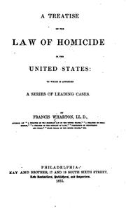 Cover of: A Treatise on the Law of Homicide in the United States: To which is Appended ..