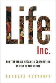 Cover of: Life inc: how the world became a corporation and how to take it back
