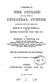Cover of: A treatise on the cycloid and all forms of cycloidal curves | Richard A. Proctor