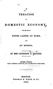 Cover of: A Treatise on Domestic Economy: For the Use of Young Ladies at Home, and at ... | Catharine Esther Beecher