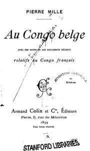 Cover of: Au Congo belge: avec des notes et des documents re?cents relatifs au Congo franc?ais | Pierre Mille
