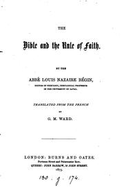 Cover of: The Bible and the rule of faith, tr. by G.M. Ward | Louis Nazaire Bégin