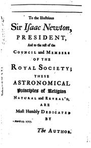Cover of: Astronomical Principles of Religion, Natural & Reveal'd: In Nine Parts