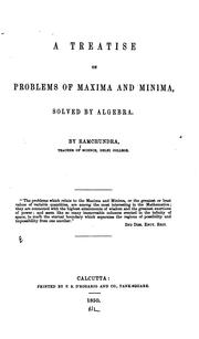 Cover of: A Treatise of Problems of Maxima and Minima: Solved by Algebra