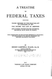 Cover of: A Treatise on Federal Taxes: Including Those Imposed by the War Tax Act of ..