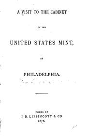 Cover of: A visit to the cabinet of the United States Mint, at Philadelphia