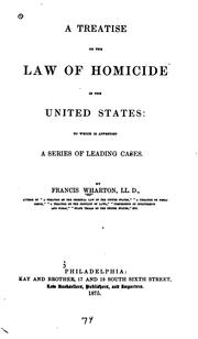 Cover of: A Treatise on the Law of Homicide in the United States: To which is Appended a Series of Leading ..