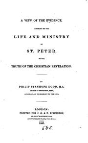 Cover of: A view of the evidence afforded by the life and ministry of st. Peter to the truth of the ..