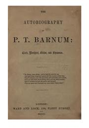 Cover of: The Autobiography of P.T. Barnum: Clerk, Merchant, Editor, & Showman..