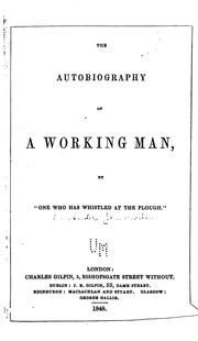 The autobiography of a working man by Alexander Somerville
