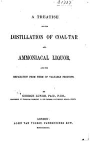 Cover of: A Treatise on the Distillation of Coal-tar and Ammoniacal Liquor, and the ..
