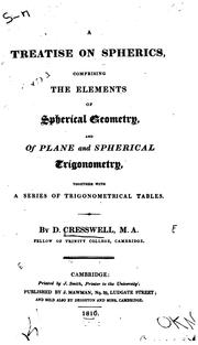 Cover of: A Treatise on Spherics: Comprising the Elements of Spherical Geometry, and of Plane and ..